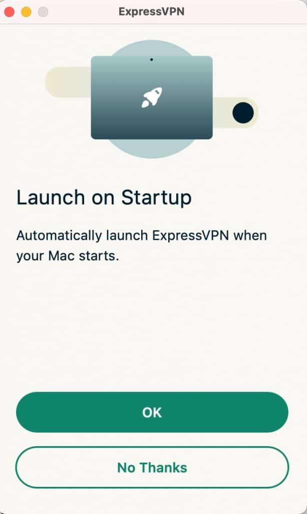 Configure ExpressVPN to launchat startup.